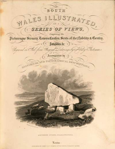 Wales illustrated in a series of views :comprising the picturesque scenery, towns, castles, seats of the nobility & gentry, antiquities, &c. ; accompanied by historical and topographical descriptions. [2], South Wales illustrated in a series of views