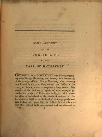 Some account of the public life, and a selection from the unpublished writings, of the Earl of Macartney :the latter consisting of extracts from an account of the Russian Empire: a sketch of the political history of Ireland: and a journal of an embassy from the King of Great Britain to the Emperor of China ; with an appendix to each volume ; in two volumes. 1