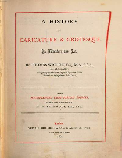 ˜Aœ history of caricature and grotesque :in Literature and art