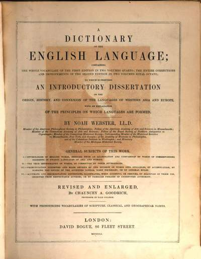˜Aœ Dictionary of the English Language :Revised and enlarged by Chauncey A. Goodrich. With pronouncing vocabularies of scripture, classical and geograph. names