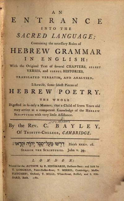 ˜Anœ entrance into the sacred language :containing the necessary rules of hebrew grammar in english