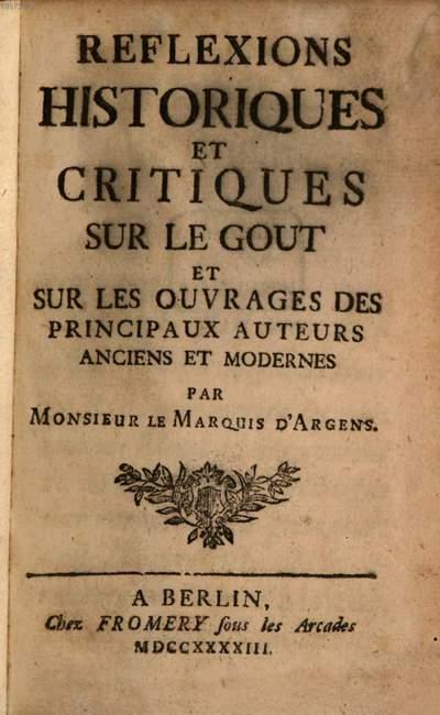 Réflexions historiques et critiques sur le goût et sur les ouvrages des principaux auteurs anciens et modernes