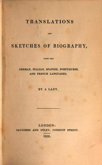 Translations and Sketches of Biography, from the German, Italian, Spanish, Portuguese and French Languages