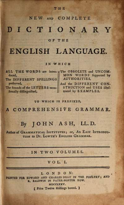 ˜Theœ New And Complete Dictionary Of The English Language :In Which All The Words are introduced ... ; To Which Is Prefixed, A Comprehensive Grammar ; In Two Volumes. 1