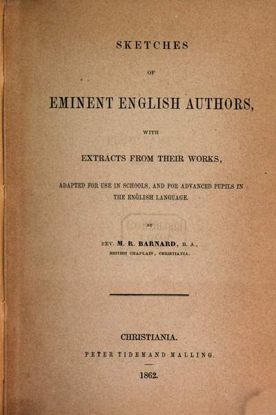 Sketches of eminent English authors, with extracts from their works, adapted for use in schools, and for advanced pupils in the English language