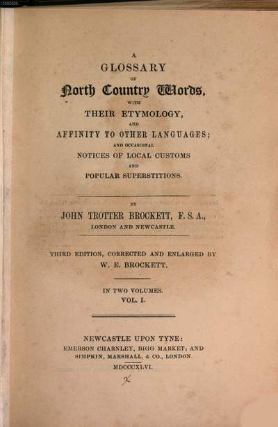˜Aœ glossary of North Country words, with their ethymology, and affinity to other languages .... 1
