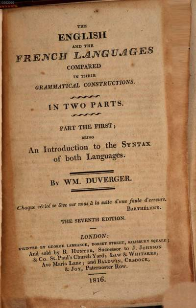 ˜Theœ english and the french languages compared in their grammatical constructions :in two parts. 1, ˜Anœ introduction to the syntax of both languages