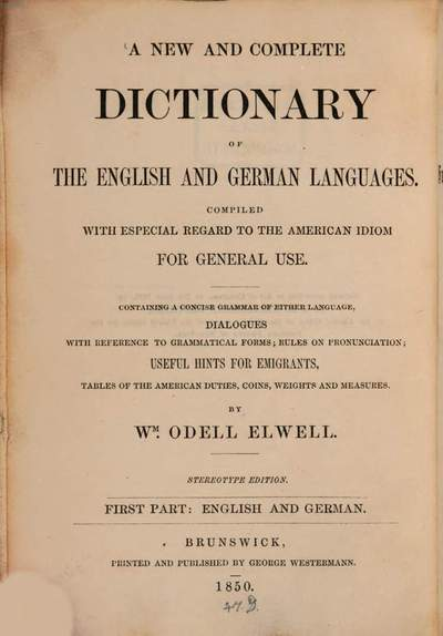 ˜Aœ new and complete dictionary of the english and german languages :Neues und vollständiges Wörterbuch der englischen und deutschen Sprache. 1