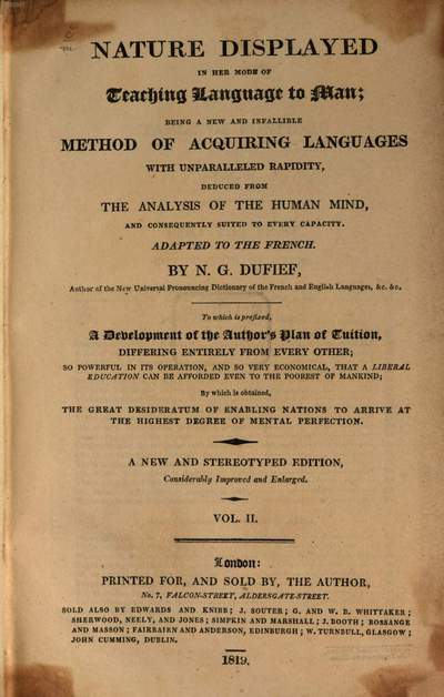 Nature displayed in her mode of teaching language to man :being a new method of acquiring languages with unparalleled rapidity, deduced from the analysis of the human mind, and consequently suited to every capacity ; adapted to the French. 2