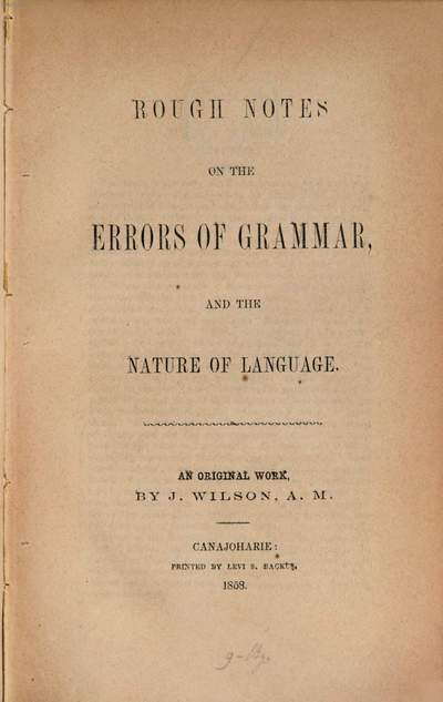 Rough notes on the errors of grammar, and the nature of language :An original work by J. Wilson