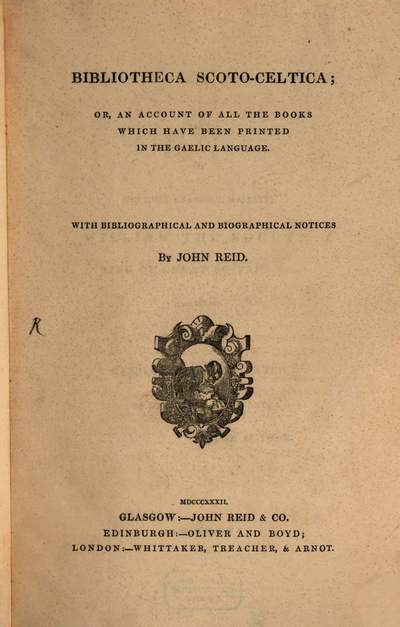 Bibliotheca Scoto-Celtica :or an account of all the books which have been printed in the Gaelic language ; with bibliographical and biographical notices