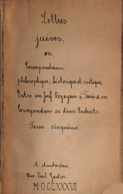 Lettres Juives, Ou Correspondance Philosophique, Historique, Et Critique, Entre un Juif Voyageur à Paris & ses Correspondans en divers Endroits. 5