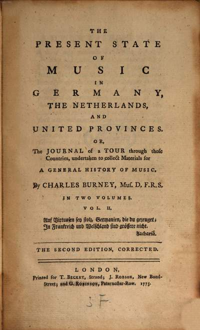 ˜Theœ Present State Of Music In Germany, The Netherlands, And United Provinces. Or The Journal of a Tour through those Countries, undertaken to collect Materials for A General History Of Music :In Two Volumes. 2