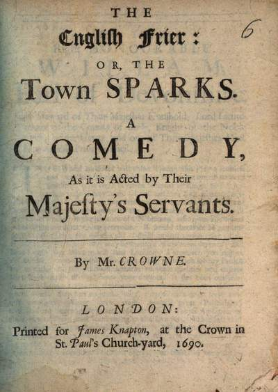 ˜Theœ English Frier: or, the Town Sparks :A Comedy