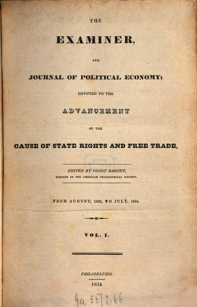 ˜Theœ examiner and journal of political economy :devoted to the advancement of the cause of state rights and free trade, 1. 1833/34, Aug. - Juli