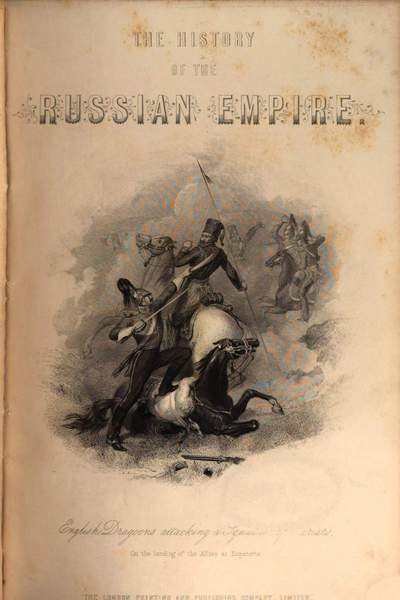 History of the Russian Empire :from its foundation, by Ruric the Pirate, to the accession of the Emperor Alexander II.