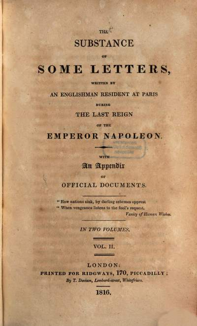 ˜Theœ Substance of some letters written by an Englishman resident at Paris during the last reign of the Emperor Napoleon. Vol. 2