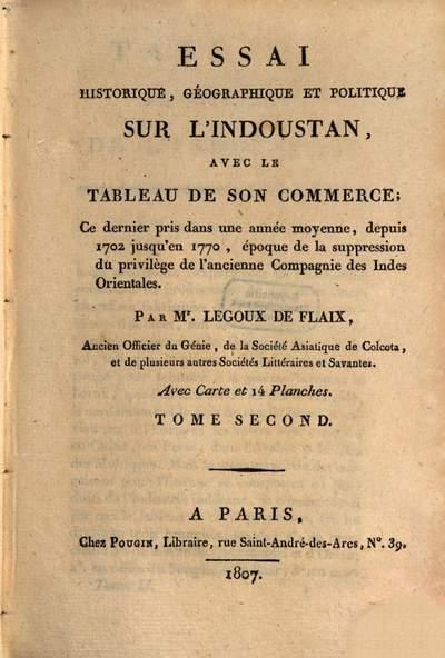 Essai historique, géographique et politique sur l'Indoustan :avec le tableau de son commerce ; ce dernier pris dans une année moyenne, depuis 1702 jusqu'en 1770 .... 2