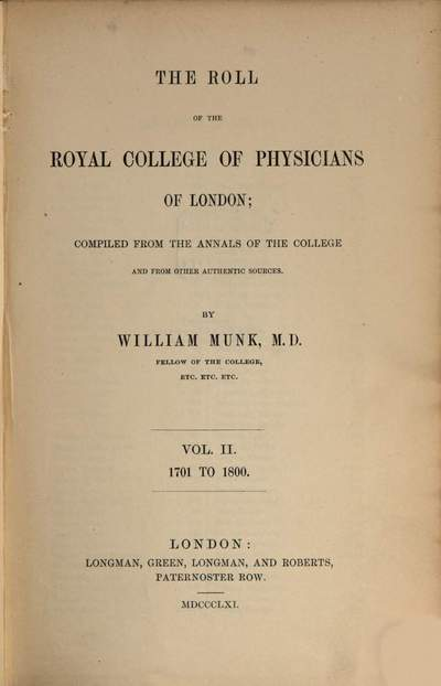 ˜Theœ roll of the Royal College of Physicians of London; compiled from the Annals of the College and from other authentic sources. II