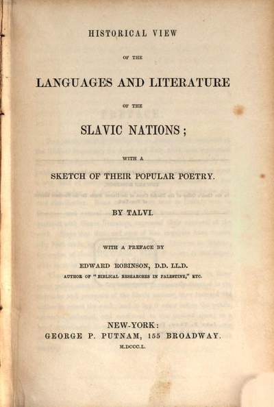 Historical View of the Languages and Literature of the Slavic Nations; with a Sketch of their populary Poetry :With a preface by Edw. Robinson