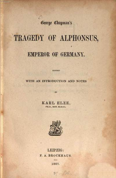George Chapman's The tragedy of Alphonsus, emperor of Germany