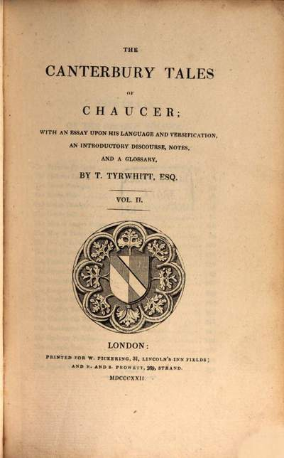 ˜Theœ Canterbury Tales of Chaucer :with an essay upon his language and versification, an introductory discourse, notes, and a glossary. 2