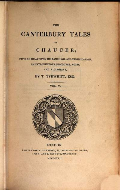 ˜Theœ Canterbury Tales of Chaucer :with an essay upon his language and versification, an introductory discourse, notes, and a glossary. 5
