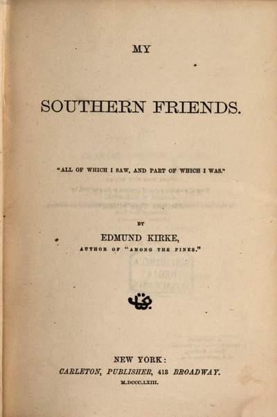 My Southern Friends :By Edmund Kirke
