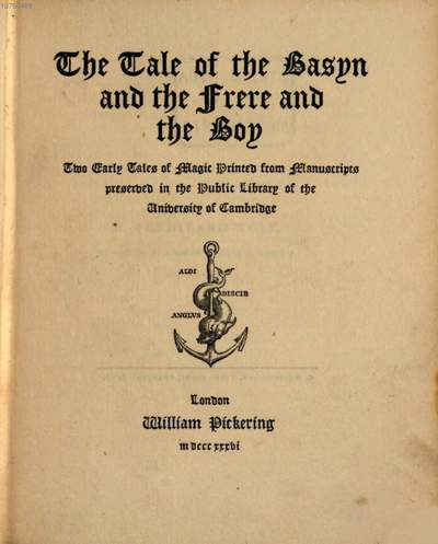 ˜Theœ Tale of the Basyn and the Frere and the Boy :Two early tales of magic printed from manuscripts preserved in the public library of the university of Cambridge