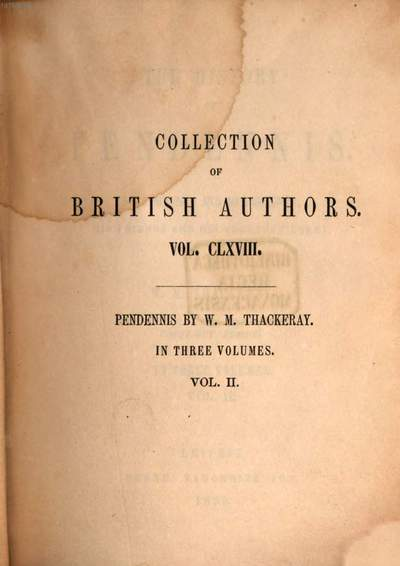 ˜Theœ history of Pendennis :his fortunes and misfortunes, his friends and his greatest enemy ; in three volumes. 2