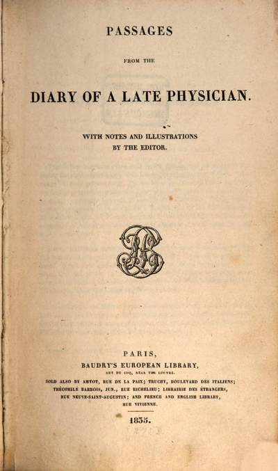 Passages from the diary of a late physician :with notes and illustrations by the editor. [1]