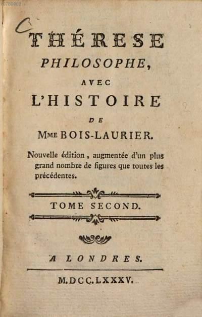 Thérèse philosophe, ou Mémoires Pour servir à l'Histoire de D. Dirrag, et de Mademoiselle Eradice. 2. Thérèse philosophe avec l'histoire de Mme. Bois-Laurier. - 1785. - 80 S. : 11 Ill.