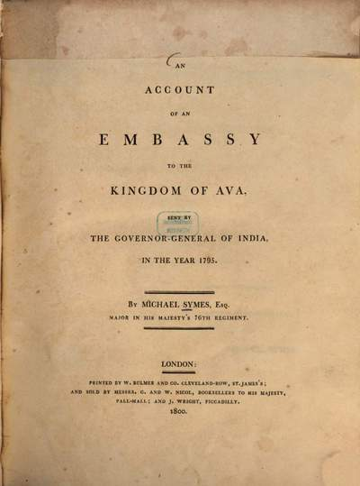 ˜Anœ Account of an Embassy to the Kingdom of Ava, sent by the Governor-General of India in the Year 1795