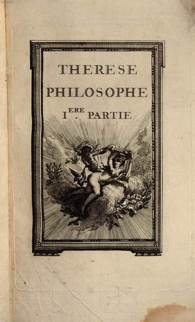 Thérèse philosophe, ou Mémoires pour servir à l'histoire de D. Dirrag et de Mlle. Eradice. 1