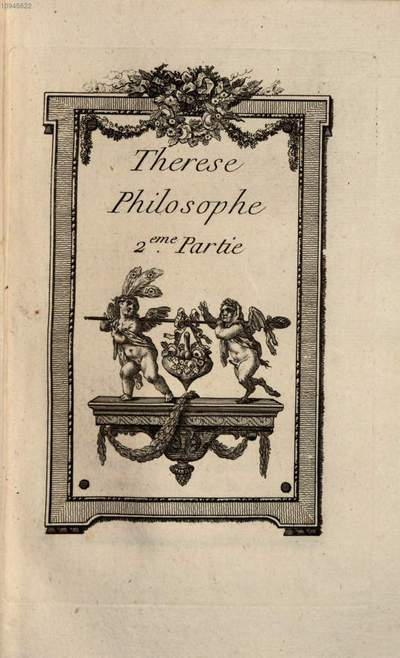 Thérèse philosophe, ou Mémoires pour servir à l'histoire de D. Dirrag et de Mlle. Eradice. 2