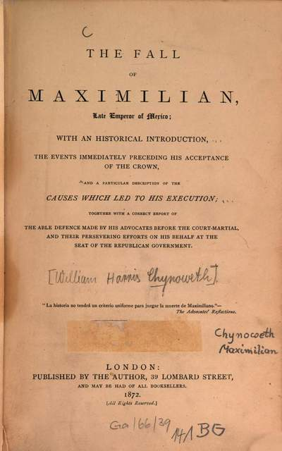 ˜Theœ fall of Maximilian, late emperor of Mexico; with an historical indrod.... and a particular description of the causes with led to his execution;... :[Maximilian I., Kaiser v. Mexiko]
