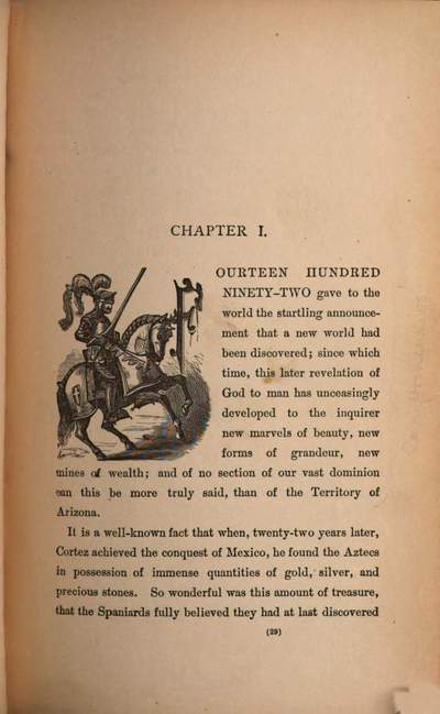 ˜Theœ marvellous country :or three years in Arizona and New Mexico, the Apaches' home ; comprising a description of this wonderul country, its immense mineral wealth, its magnificent mountain scenery, the ruins of ancient towns and cities found therein, with a complete history of the Apache tribe, and description of the Author's guide, Cochise, the Great Apache war chief ; the whole interspersed with strange events and adventures