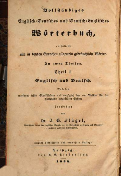 ˜Aœ complete dictionary of the English and German and English languages :containing all the words in general use ; in two volumes. 1, English and German