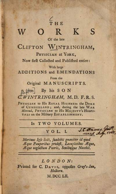 ˜Theœ Works Of the late Clifton Wintringham, Physician at York. 1