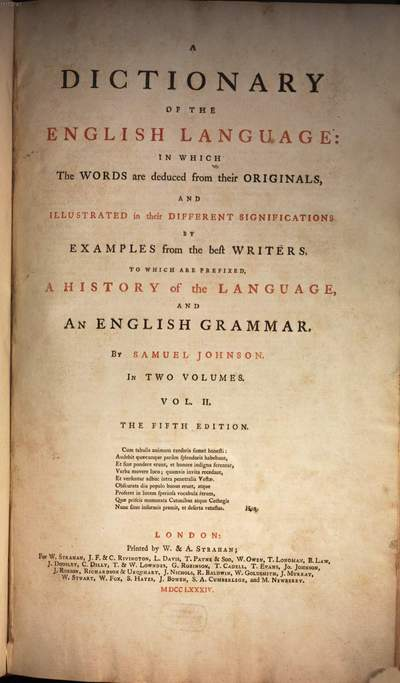 ˜Aœ Dictionary Of The English Language :In Which The Words are deduces from their Originals, And Illustrated in their Different Significations By Examples from the best Writers. To Which Are Prefixed, A History of the Language, And An English Grammar. 2, [L - Y]