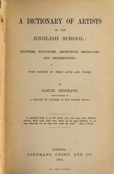 ˜Aœ Dictionary of Artists of the English School: Painters, Sculptors, Architects, Engravers and Ornamentists