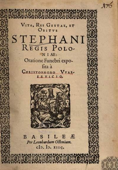 Vita, Res Gestae, Et Obitvs Stephani Regis Poloniae
