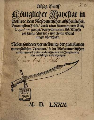 Absag Brieff, ... dem Moscouittischen ... Feind, durch ... Lopacinskr ... mit blosem Säbel jüngst uberschickt ...