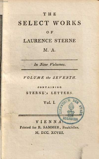 Letters of the late Rev. Mr. Laurence Sterne, to his most intimate friends :with a fragment in the manner of Rabelais ; to which are prefix'd memoirs of his life and family written by himself and published by his daughter, Mrs. Medalle. 1