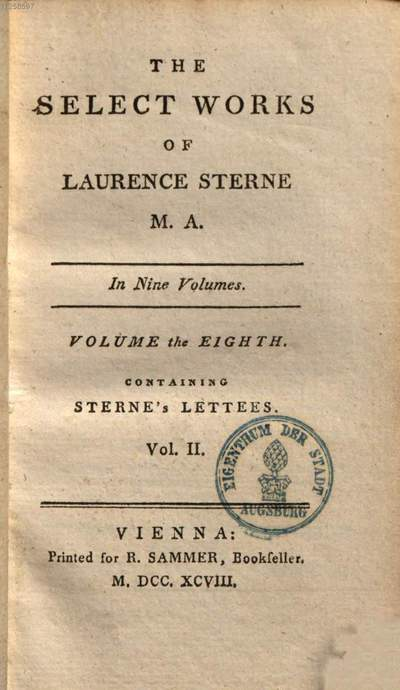 Letters of the late Rev. Mr. Laurence Sterne, to his most intimate friends :with a fragment in the manner of Rabelais ; to which are prefix'd memoirs of his life and family written by himself and published by his daughter, Mrs. Medalle. 2