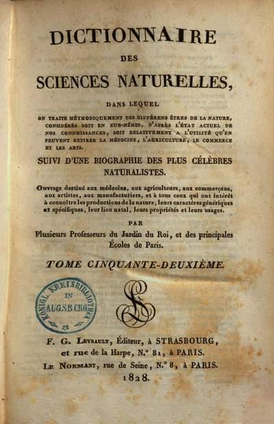 Dictionnaire des sciences naturelles :dans lequel on traite méthodiquement des différens êtres de la nature, considérés soit en eux-mêmes, d'après l'état actuel de nos conoissances, soit relativement a l'utilité qu'en peuvent retirer la médecine, l'agriculture, le commerce & les arts ; Suivi d'une biographie des plus célèbres naturalistes. 52