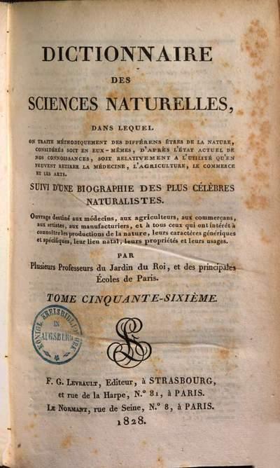 Dictionnaire des sciences naturelles :dans lequel on traite méthodiquement des différens êtres de la nature, considérés soit en eux-mêmes, d'après l'état actuel de nos conoissances, soit relativement a l'utilité qu'en peuvent retirer la médecine, l'agriculture, le commerce & les arts ; Suivi d'une biographie des plus célèbres naturalistes. 56