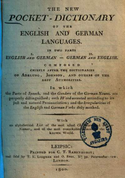 ˜Theœ new pocket-dictionary of the English and German languages :in 2 parts English-German, German-English ; composed chiefly after the dictionaries of Adelung, Johnson, and other of the best authorities .... 1. (1800). - 231 S.