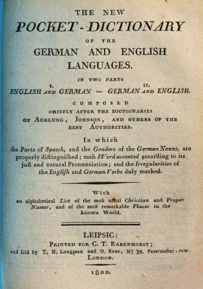 ˜Theœ new pocket-dictionary of the English and German languages :in 2 parts English-German, German-English ; composed chiefly after the dictionaries of Adelung, Johnson, and other of the best authorities .... 2. (1800). - 146 S.