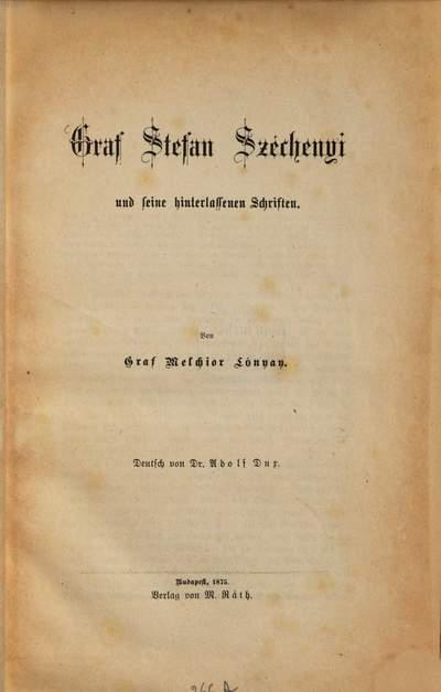 Graf Stefan Széchenyi und seine hinterlassenen Schriften :Deutsch von Dr. Adolf Dux